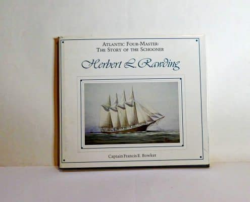 Atlantic Four Master The Story Of A Schooner By Captain Francis E Bowker